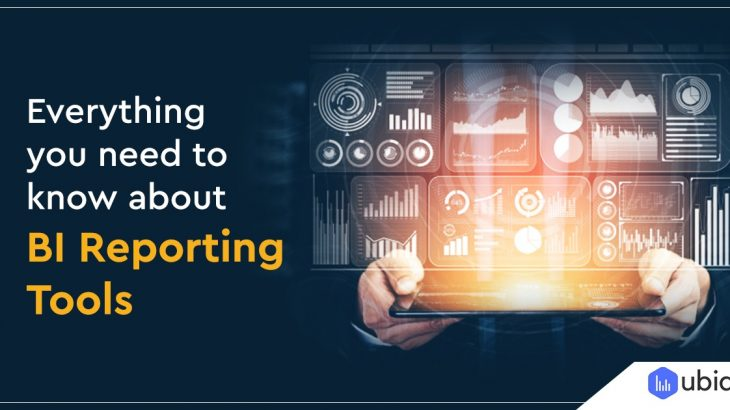 Everything you need to know about BI Reporting Tools