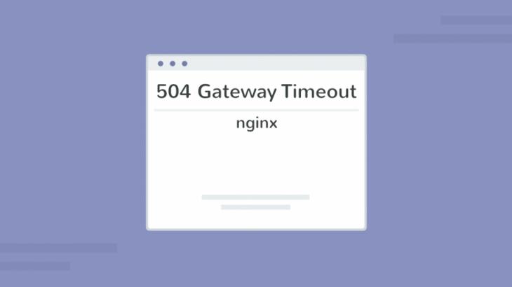 fix 504 gateway timeout error in nginx