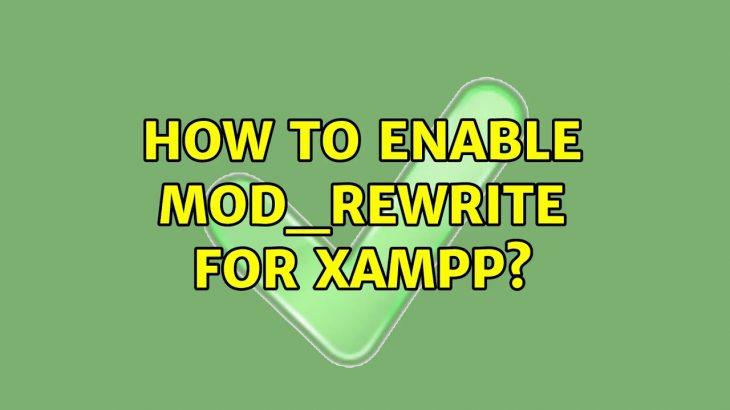 how to enable mod_rewrite in xampp, wamp